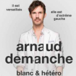 Spectacle ARNAUD DEMANCHE
