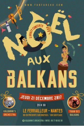 Concert Noël aux Balkans ! Tram des Balkans + Kalbanik's Orchestra à Nantes @ Le Ferrailleur - Billets & Places