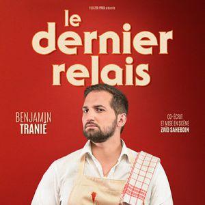 Benjamin Tranie « Le Dernier Relais »