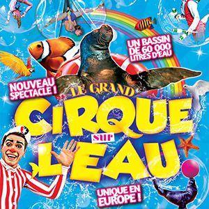Le Grand Cirque sur l'Eau à RODEZ @ RODEZ - DOMAINE DE COMBELLES - RODEZ
