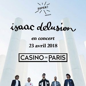 ISAAC DELUSION @ Casino de Paris - Paris