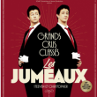 Spectacle Les Jumeaux , Grands Crus Classés