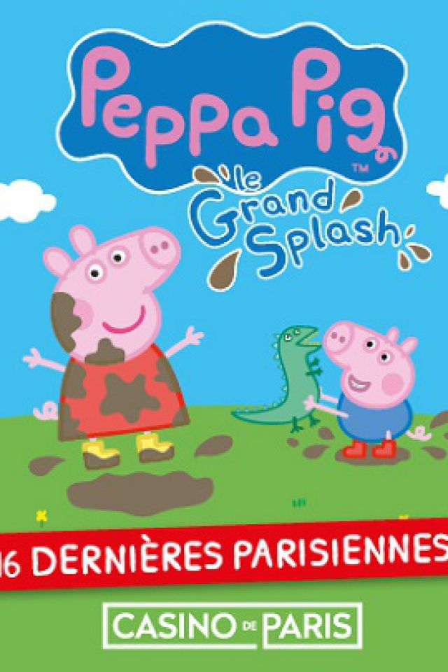 PEPPA PIG @ Casino de Paris - Paris