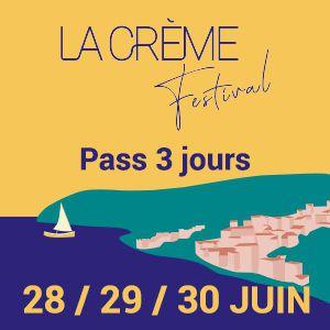 La Creme Festival - Pass Vendredi / Samedi / Dimanche