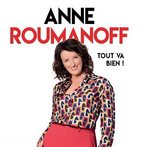 "Anne Roumanoff  ""Tout Va Bien !""."