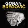 Concert GORAN BREGOVIC à RAMONVILLE @ LE BIKINI - Billets & Places