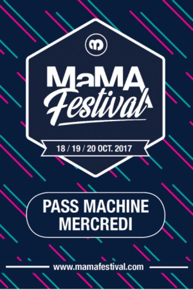 MaMA FESTIVAL 2017/ PASS MACHINE MERCREDI @ La Machine du Moulin Rouge - Paris