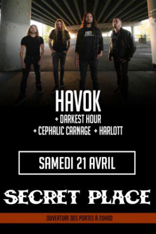Concert HAVOK + DARKEST HOUR +  CEPHALIC CARNAGE + HARLOTT à SAINT JEAN DE VÉDAS @ SECRET PLACE - Billets & Places