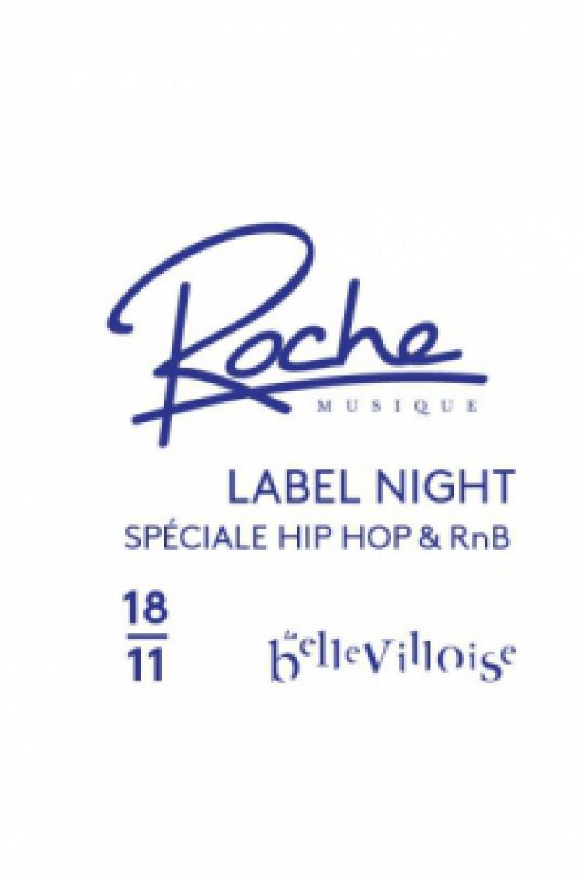 Roche Musique Label Night spécial Hip Hop & R'n'B @ La Bellevilloise - Paris
