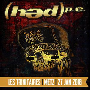 HED PE & NASTY + GUESTS @ Les Trinitaires  - Metz
