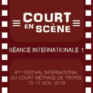 Court En Scène - Séance Internationale 1