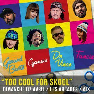 Too Cool For Skool (G. Baste, Dr Vince & Guests)