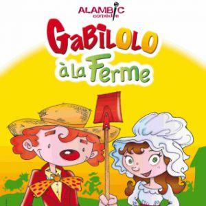 Gabilolo à la ferme @ ALAMBIC COMEDIE - PARIS