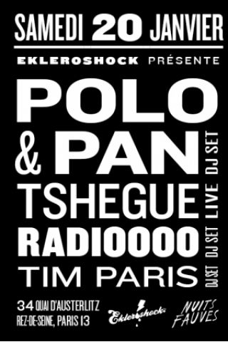 Soirée EKLEROSHOCK : Polo & Pan (dj set), Tshegue (live) & Guests à PARIS @ Wanderlust - Billets & Places
