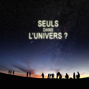 Seuls Dans L'Univers ? @ La Géode - Paris