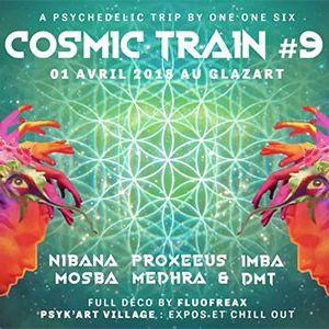 Cosmic Train #9 ۞ Nibana • Imba • Proxeeus ۞ @ Glazart - PARIS 19