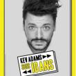 """Spectacle KEV ADAMS """"SOIS 10 ANS"""" à AIX LES BAINS @ CENTRE CULTUREL ET DES CONGRES - Billets & Places"""