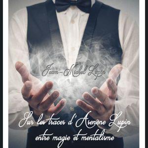 Sur les traces d'Arsène Lupin : entre magie et mentalisme @ Laurette Théâtre - salle Laurenne - AVIGNON