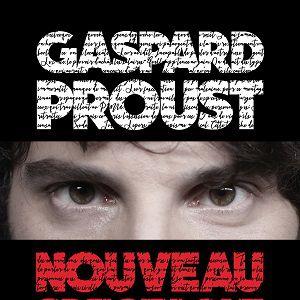 GASPARD PROUST @ Théâtre Galli - SANARY SUR MER