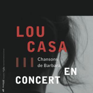 Lou Casa /// Chansons de Barbara @ L'Auguste Théâtre - PARIS