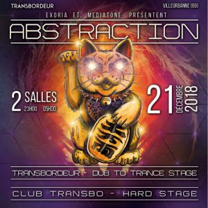 Abstraction #6 - Dub to Trance & Hard stage @ TRANSBORDEUR - Villeurbanne