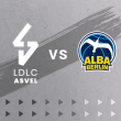 Match LDLC ASVEL  - ALBA BERLIN