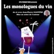 Spectacle Les monologues du vin