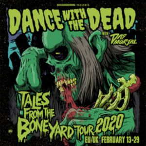 Dance With The Dead + Das Mörtal