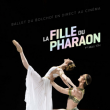 La Fille du Pharaon - Le Relais - Ballets du Bolchoi