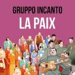 Affiche Gruppo incanto - et si on chantait la paix ?