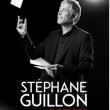 Spectacle STÉPHANE GUILLON à TALANT @ L'ÉCRIN  - Billets & Places