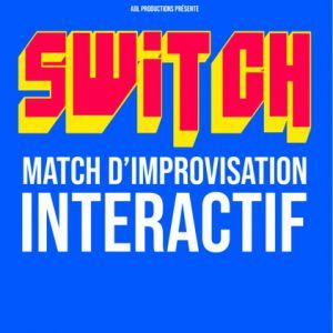 Switch - Match D'improvisation Intéractif