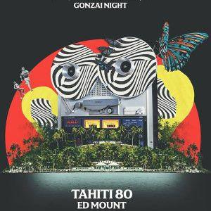Gonzai Night: Tahiti 80 / Ed Mount