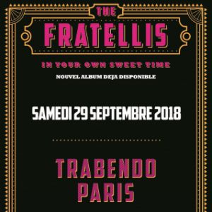 THE FRATELLIS @ Le Trabendo - Paris