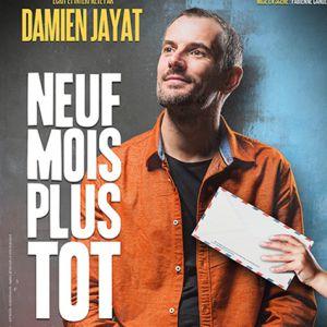Damien Jayat - Neuf Mois Plus Tôt