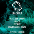 Soirée Blackout : BLACK SUN EMPIRE, PHACE, PYTHIUS & more
