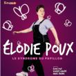 """Théâtre Elodie Poux """"Le syndrome du papillon"""""""