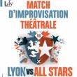 Théâtre LYON VS ALL STARS - MATCH D'IMPROVISATION
