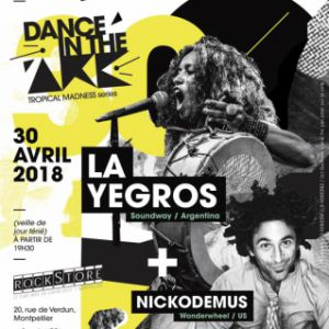 LA YEGROS + NICKODEMUS (DJ) @ Le Rockstore - Montpellier