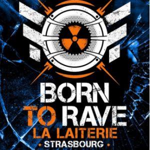 Born To Rave - Strasbourg [Regeneration]