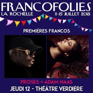 FRANCOFOLIES 2018 : PROSES + ADAM NAAS @ Théâtre Verdière/CCAS - LA ROCHELLE