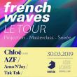 Concert  FRENCH WAVES : AZF + CHLOÉ + ARNO N'JOY + TAKTAK