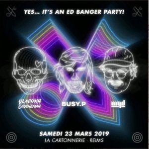 Ed Banger Party : Busy P + Myd + Vladimir Cauchemar