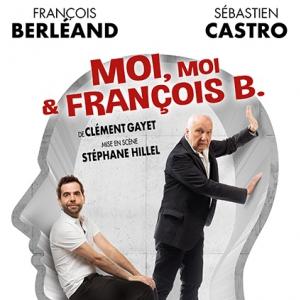 MOI, MOI & FRANCOIS B @ Théâtre Sébastopol - LILLE