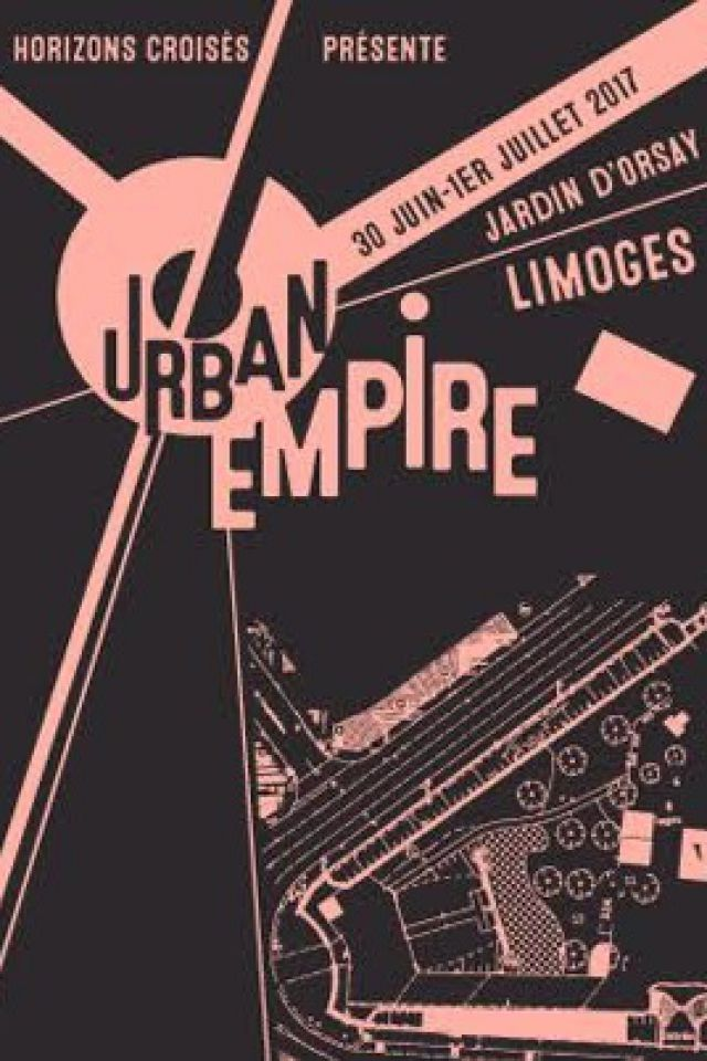 Urban Empire Pass 1 jour - 30 juin @ Jardin d'Orsay - LIMOGES