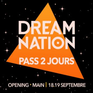 Dream Nation - 2 Jours // Main + Opening