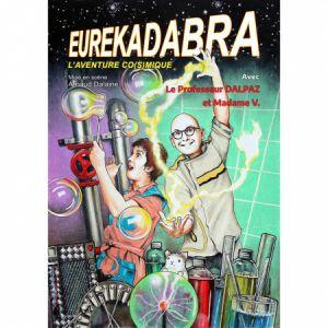 """Dalpaz Dans """"Eurêkadabra, L'aventure Co(S)Mique !"""""""