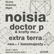 Soirée EZ! #56 - NOISIA, DOCTOR P & MC KRAFTY, EXTRA TERRA...