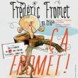 Spectacle Frédéric Fromet - Ça fromet à Toulon @ Oméga Live - Billets & Places