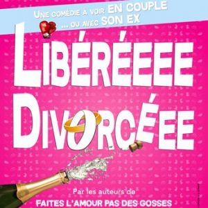 Libéré(e), Divorcé(e) @ Théâtre de Poche Graslin - NANTES